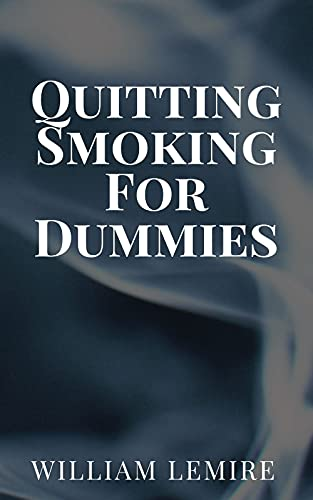 Quitting Smoking For Dummies: Ways To Quit Smoking For Good (English Edition)