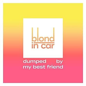 Dumped by My Best Friend