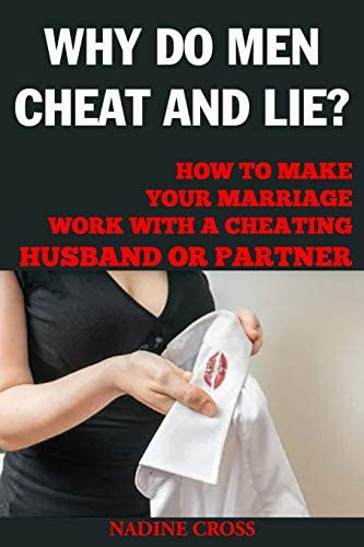 WHY DO MEN CHEAT AND LIE HOW TO MAKE YOUR MARRIAGE WORK WITH A CHEATING HUSBAND OR PARTNER product image