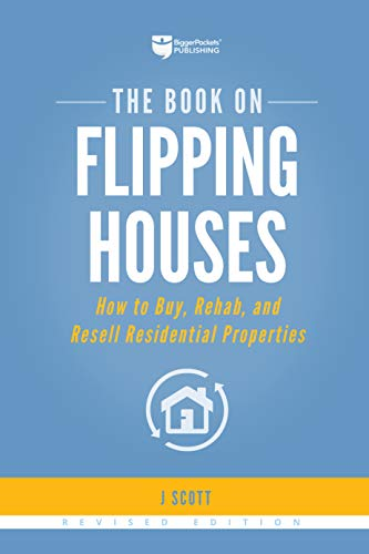 Real Estate Investing Books! - The Book on Flipping Houses: How to Buy, Rehab, and Resell Residential Properties (Fix-and-Flip (1))