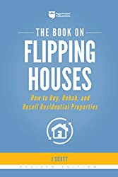 The Book on Flipping Houses by J Scott