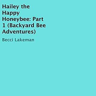 Hailey the Happy Honeybee: Part 1  cover art