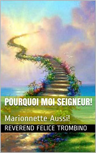 Couverture du livre Pourquoi Moi Seigneur!: Marionnette Aussi!