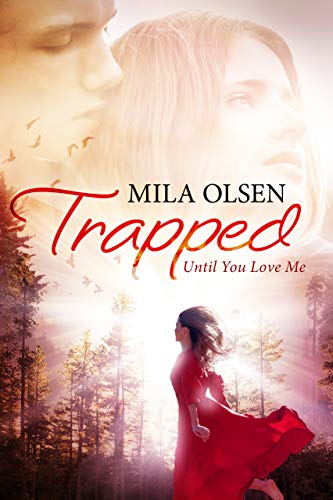 Book: Trapped - Until You Love Me by Mila Olsen