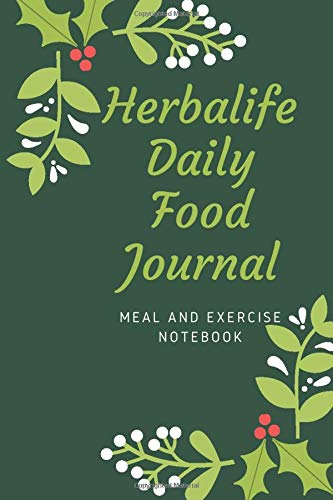Herbalife Daily Food Journal: Meal and Exercise Notebook, Food Journal And Fitness Activity Tracker, Diet Journal Daily Food and Weight Loss Diary, ... Blank Lined Notebook,120 Pages (6 x 9).