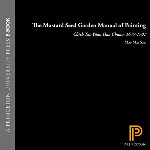 The Mustard Seed Garden Manual of Painting: A Facsimile of the 1887-1888 Shanghai Edition (Bollingen Series (General) Book 427) (English Edition)