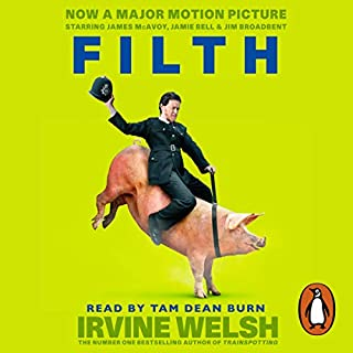 Filth                   By:                                                                                                                                 Irvine Welsh                               Narrated by:                                                                                                                                 Tam Dean Burn                      Length: 3 hrs and 3 mins     71 ratings     Overall 4.2