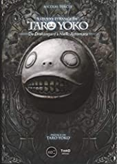 L'oeuvre étrange de Taro Yoko - De Drakengard à NieR : Automata de Nicolas Turcev