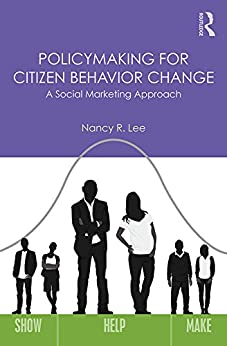 Policymaking for Citizen Behavior Change: A Social Marketing Approach (English Edition) di [Nancy R. Lee]