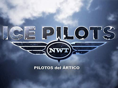 Pilotos del Ártico (Ice Pilots)