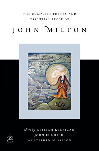 The Complete Poetry and Essential Prose of John Milton...