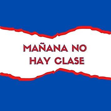 Mañana No Hay Clase