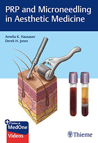 PRP and Microneedling in Aesthetic Medicine (English Edition)