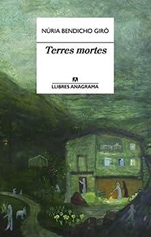 Terres mortes (Llibres Anagrama Book 78) (Catalan Edition) PDF EPUB Gratis descargar completo