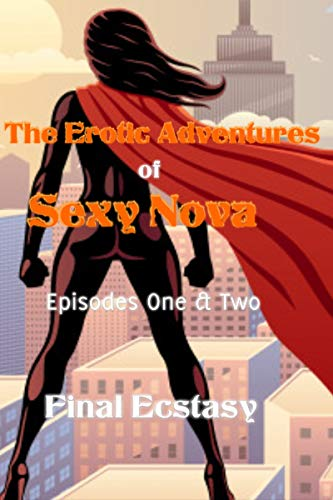 The Erotic Adventures of Sexy Nova: Episodes One & Two (English Edition)
