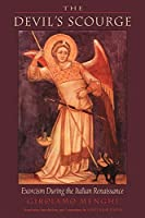 The Devil's Scourge: Exorcism During the Italian Renaissance
