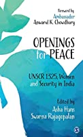 Openings for Peace: UNSCR 1325, Women and Security in India
