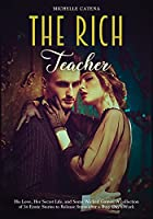 The Rich Teacher: The Night of a Thousand Desires. A Collection of Erotic Stories for Adults