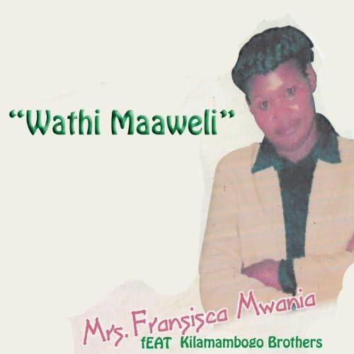 Fransisca Mwania feat. Kilamambogo Brothers