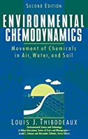 Environmental Chemodynamics: Movement of Chemicals in Air, Water, and Soil (Environmental Science and Technology: A Wiley-Interscience Series of Textsand Monographs)