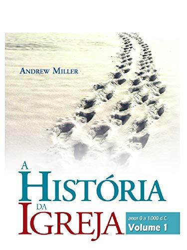 A História da Igreja, vol. 1