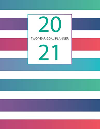 TWO Year Goal Planner: Great 24 Months Agenda and UNDATED Planner with lots of prompts to plan your goals for 2 years. From your yearly goals to what ... master your vision! Best goal tracker ever
