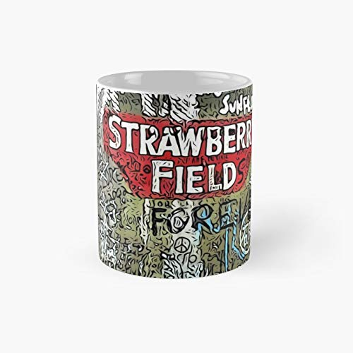 Strawberry Fields Classic Mug Best Gift Funny Coffee Mugs 11 Oz