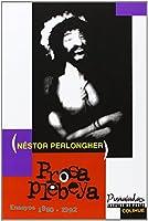 Prosa Plebeya Ensayos, 1980-1992 (Pu~naladas)