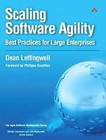 Scaling Software Agility: Best Practices for Large Enterprises (Agile Software Development Series)
