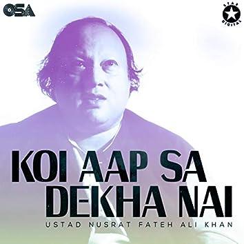 Koi Aap Sa Dekha Nai