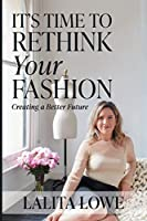 It's Time to Rethink Your Fashion