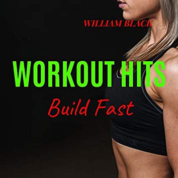 Workout Hits: Build Fast