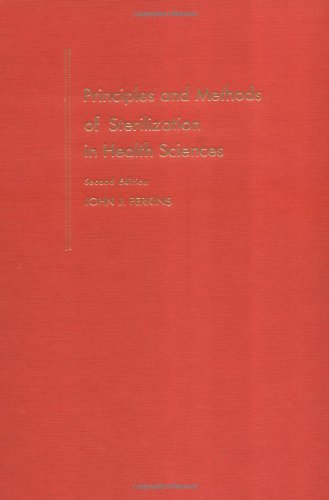 Principles and Methods of Sterilization in Health Sciences: Second Edition