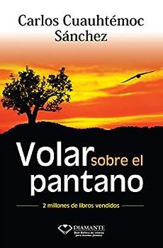 Volar Sobre el Pantano  Spanish Edition