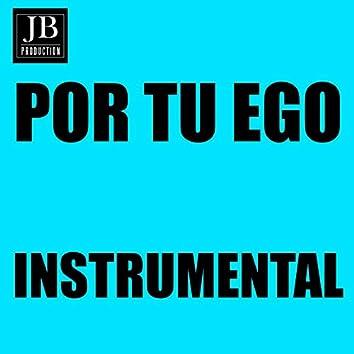 Por Tu Ego