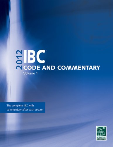 2012 International Building Code Commentary, Volume 1 (International Code Council Series)