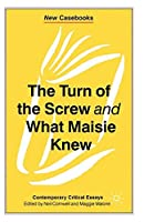 The Turn of the Screw and What Maisie Knew: Contemporary Critical Essays (New Casebooks) by Neil Cornwell(1998-07-15)