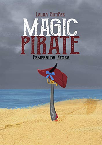 Magic Pirate 1:: Esmeralda Negra de Laura GutiBer