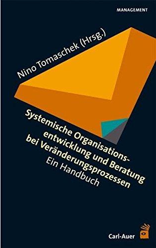 Systemische Organisationsentwicklung und Beratung bei Veränderungsprozessen: Ein Handbuch