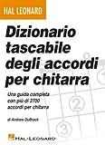 Dizionario tascabile degli accordi per chitarra Una guida completa con più di 2700 accordi per...