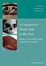 A Companion to South Asia in the Past (Wiley Blackwell Companions to Anthropology)