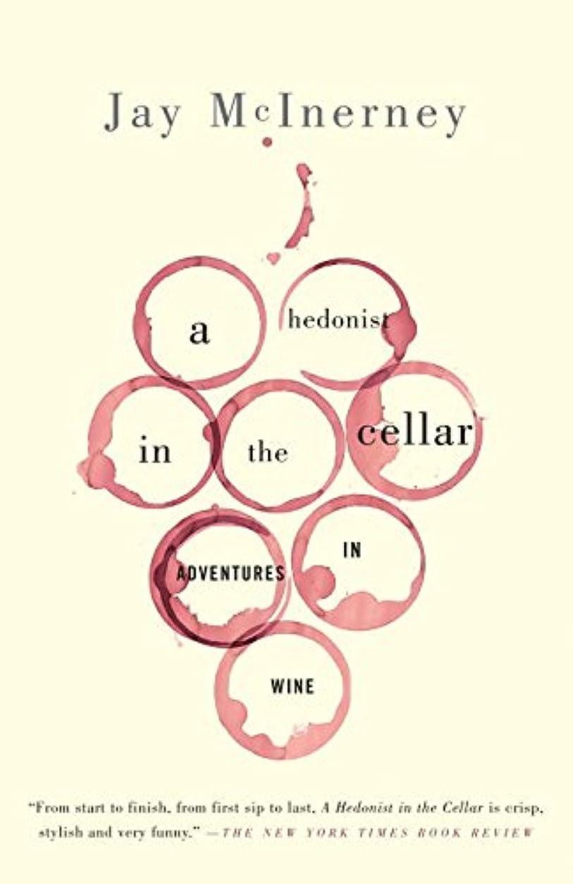 フラグラント詩人オープナーA Hedonist in the Cellar: Adventures in Wine (English Edition)
