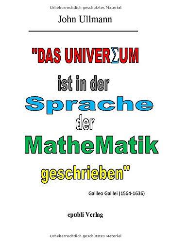 Das Universum ist in der Sprache der Mathematik geschrieben: Die neue Theorie vom Urknall