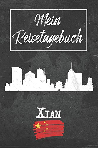 Mein Reisetagebuch Xian: 6x9 Reise Journal I Notizbuch mit Checklisten zum Ausfüllen I Perfektes Geschenk für den Trip nach Xian (China) für jeden Reisenden