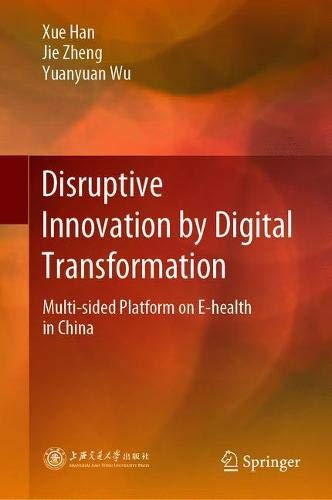 Disruptive Innovation by Digital Transformation: Multi-Sided Platform on E-Health in China