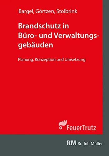 Brandschutz in Büro- und Verwaltungsgebäuden: Planung, Konzeption und Umsetzung