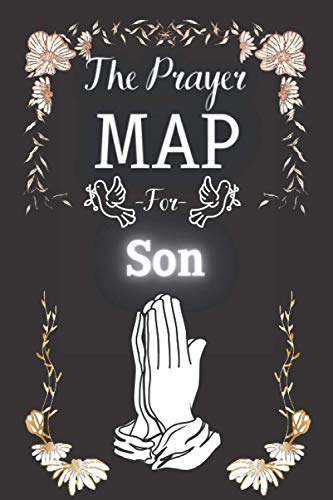 The Prayer Map For Son: Lined Prayer Notebook For Son / Faith Journal Gift, 110 Pages, 6x9, Soft Cover, Matte Finish