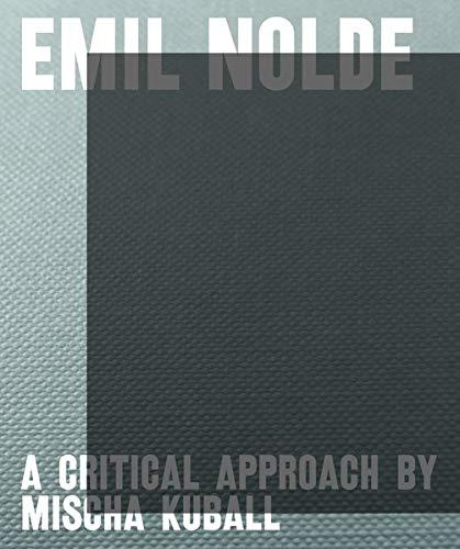 Emil Nolde - A Critical Approach by Mischa Kuball
