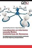 Localizacion En Interiores Usando Redes Inalambricas de Sensores: Un sistema para la monitorización remota de personas mayores y discapacitados