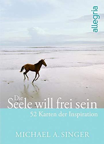 Die Seele will frei sein: 52 Karten der Inspiration